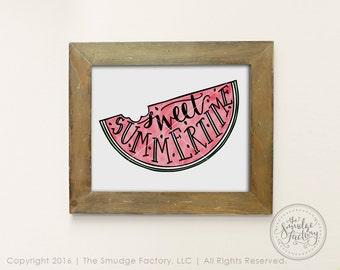 Sweet Summertime Watermelon Printable, Watermelon DIY Print, Watercolor Hand Lettered Summer Fruit Wall Art Download Original Art Home Decor