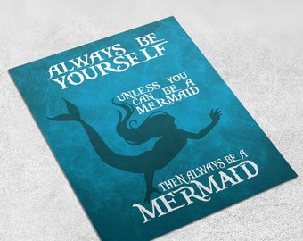 Always Be a Mermaid - Mermaid Print - PRINTABLE 8x10 inches - Wall Decor, Inspirational Print, Home Decor, Gift, Printable
