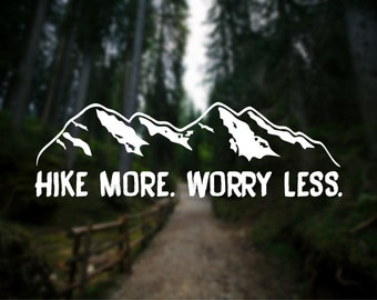 Hike More Worry Less, Mountain Range, Mountain Hiking Vinyl Decal, Car Decal, Window Decal, Laptop Decal