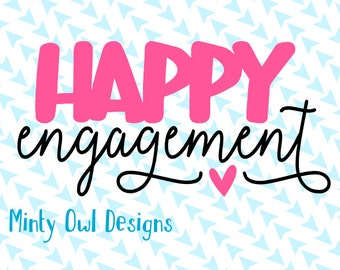 Happy Engagement SVG Cut File - Engaged - She Said Yes - Off The Market - Cricut - Silhouette - Instant Download