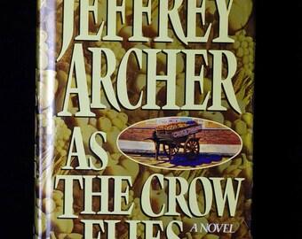 As the Crow Flies by Jeffrey Archer HC/DJ 1st/1st