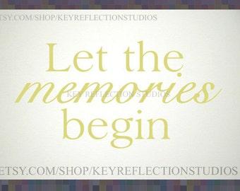 Let the Memories Begin wall decal