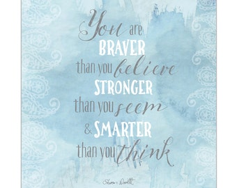 Inspirational Quote Print - You are braver than you think... (unframed)