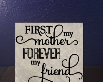 First my Mother, Forever my Friend Tile