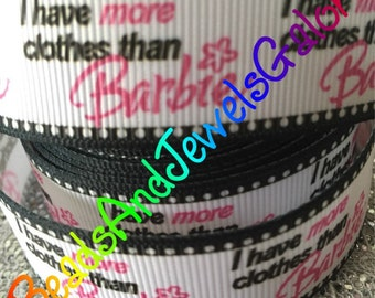 I have more clothes than Barbie inspired 7/8 inch grosgrain ribbon