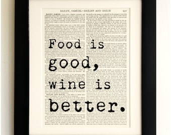 FRAMED ART PRINT on old antique book page - Food is Good, Wine is Better Quote, Vintage Upcycled Wall Art Print Encyclopaedia Dictionary