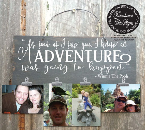Winnie the pooh, Winnie the pooh quote, as soon as I saw you I knew an adventure was going to happen, Winnie the pooh sign, photo frame, 203