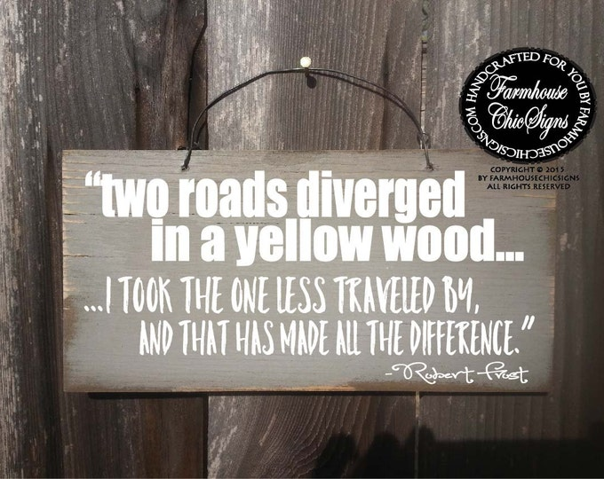 robert frost, the road not taken, poetry, affirmation, positive affirmation, inspirational sign, inspirational wall decor, robert frost poem