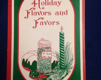 Holiday Flavors and Favors Cookbook - In Time For Christmas