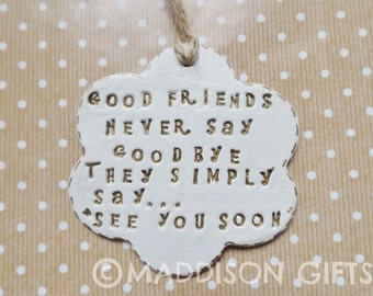 Friends Farewell Quote Hanging Ornament Friendship Best Friends Leaving Gift