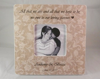 All that we are and all that we hope to be, we owe to our loving parents, Wedding gifts for parents, mother of the bride frame