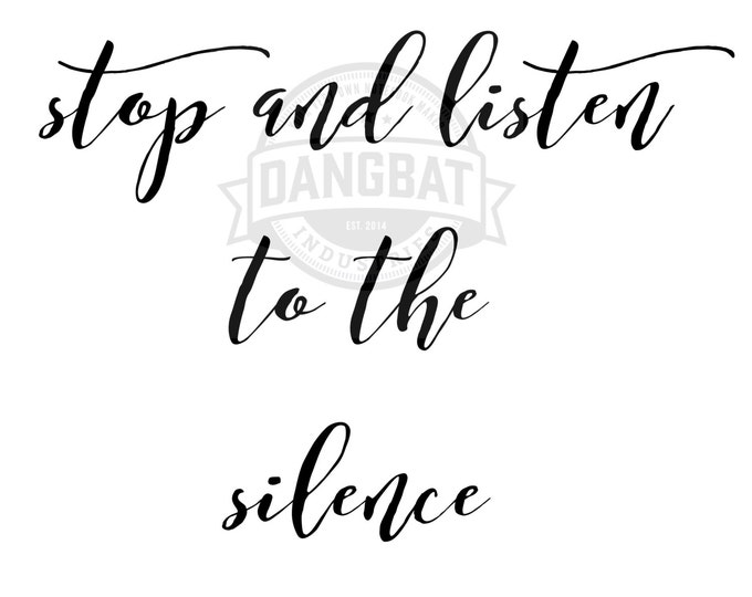Download Stop and Listen to the Silence Typography digital downloads motivational phrase wall art clip art dreaming commercial use granted