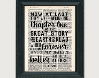 Chapter One Of the Great Story No One On Earth Has Read Which Goes On Forever Every Chapter is Better - CS Lewis Quote Dictionary Print Art