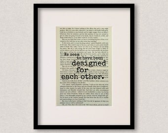 """Pride And Prejudice - Book Quote Print - Romantic Quote - Engagement - Wedding - """"We seem to have been designed for each.."""""""