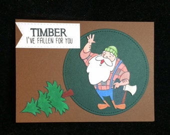Timber I've Fallen For You Greeting Card