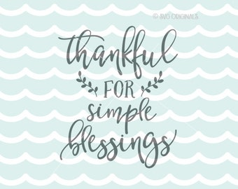 Thankful For Simple Blessings SVG File. Cricut Explore & more. Cut or Printable. Thanksgiving Fall Harvest Autumn Greetings Blessings SVG