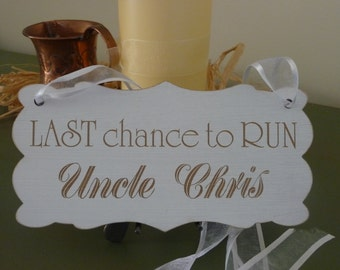 Last Chance To Run Uncle Sign, Personalised Wedding Sign, Custom Wooden Wedding Sign, Ring Bearer, Flower Girl Sign, Page Boy