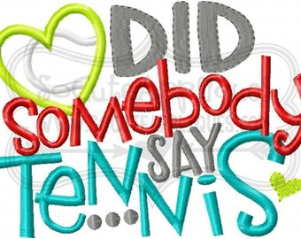 Embroidery design 5x7 6x10 Did somebody say tennis, socuteappliques, Tennis mom embroidery sayings, Tennis sister applique embroidery