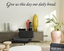 Give Us This Day Our Daily Bread Wall Quotes - Our Daily Bread Wall Sticker Daily Bread Wall Decal Vinyl Lettering Sticker Decals #562Q