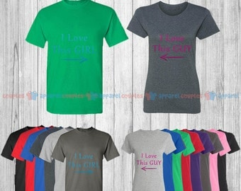 I Love This Guy & I Love This Girl - Matching Couple Shirts - His and Her T-Shirts - Love Tees