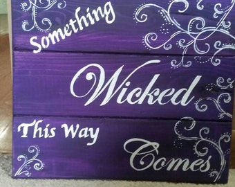 Something Wicked This Way Comes Sign