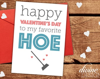 Happy Valentine's Day to my favorite hoe! - Friend Valentine's Day Card - Funny Valentines Day Card - Funny Love Card