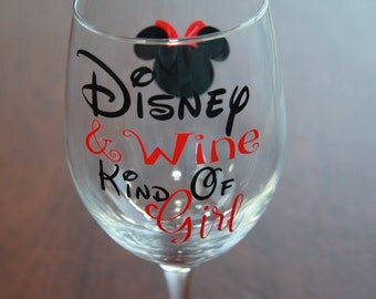 Disney & Wine Kind of Girl Wine Glass......Ultimate Wine glass for the Disney Fan!