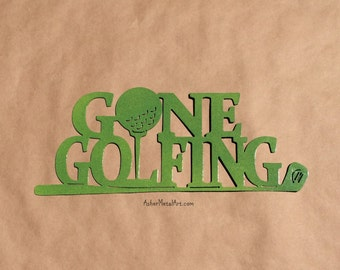 GONE Golfing, Gone Hunting or Gone Fishing metal sign / wall hanging