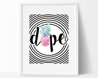 Dope Pineapple Daze Art Print - Typography - Home Decor - Office Decor - Vanity Decor - Dorm Decor