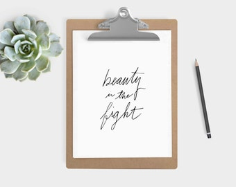 "DIGITAL DOWNLOAD - ""Beauty in the Fight"" Print (5x7 & 8x10)"