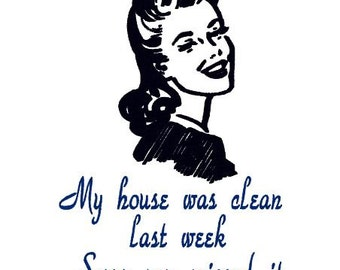 "Embroidery Design Pattern File Funny Phrases, Humor Tea Towel, Pillow  ""My house was clean last week, sorry you missed it"""