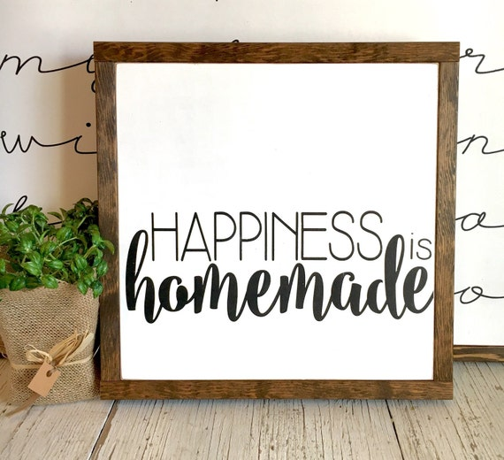 A Messy Kitchen Is A Sign Of Happiness: Happiness Is Homemade Kitchen Sign 13x13