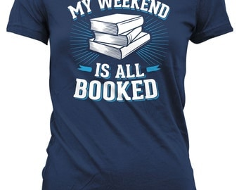 Book Gifts For Women Book T Shirt Gifts For Book Lovers My Weekend Is All Booked Shirt Reading Gifts Reading Humor Ladies Tshirt MD-596
