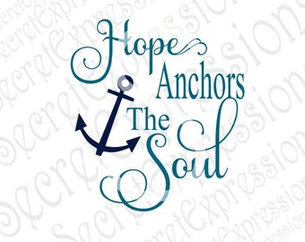 Hope Anchors The Soul Svg, Religious Svg, Anchor Svg, Digital Stencil Pattern Cutting File DXF JPEG SVG Cricut, Svg Silhouette Print File