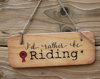 I'd Rather Be Riding Rustic Wooden Sign