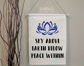 Sky Above Earth Below Peace Within Cotton Canvas Wall Banner | Lotus Wall Banner | Namaste Art | Yoga Lover Gift | Meditation Space Zen Art