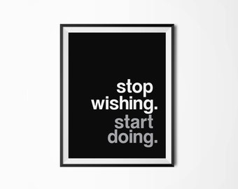 Stop wishing, Start doing, Motivational poster, Printable poster, Wall art, Instant download, Printable quote, Scandinavian poster