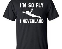 Im so fly I neverland. t-shirt