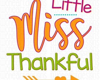 Little Miss Thankful -  Thanksgiving Fall Holiday Iron On - Digital Download - You Print