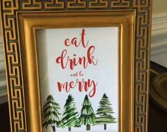 Eat, Drink and Be Merry - Christmas Art Print - Party - Merry Christmas - Christmas Trees - Party - 5x7 or 8x10