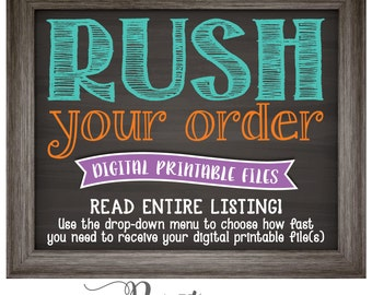 Rush Order - Choose how fast you need your digital printable file - Read ENTIRE Listing - Message prior to purchase for 1 or 2 business hrs