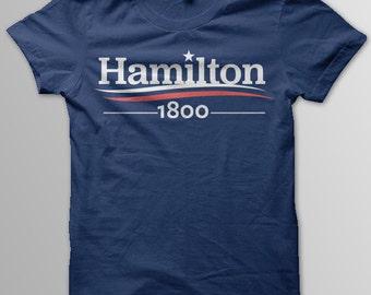 HAMILTON Shirt, Hamilton Musical, ALEXANDER Hamilton, Hamilton 1800, Aaron Burr, Election of 1800, Thomas Jefferson,  Women Unisex Men Sizes