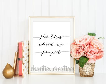 For This Child We Prayed Printable Wall Art. Printable Wall Art. Praying for child. Nursery Art. Nursery Decor. Nursery Art Printable.