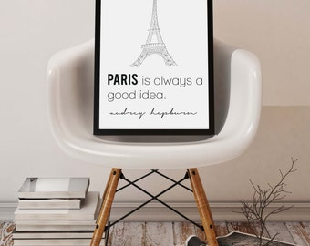 Paris is always a good idea. -Audrey Hepburn