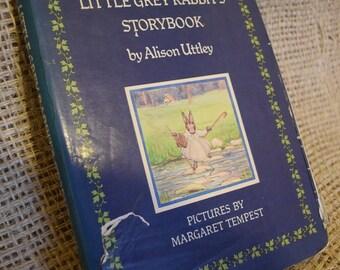 Alison Uttley. Little Grey Rabbit's Storybook. Illus. Margaret Tempest. Hardback