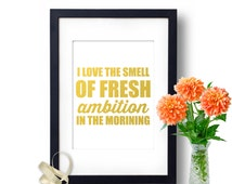Gold Foil Print Fresh Ambition In The Morning Wall Art dorm Decor, inspirational quote, motivational Prints
