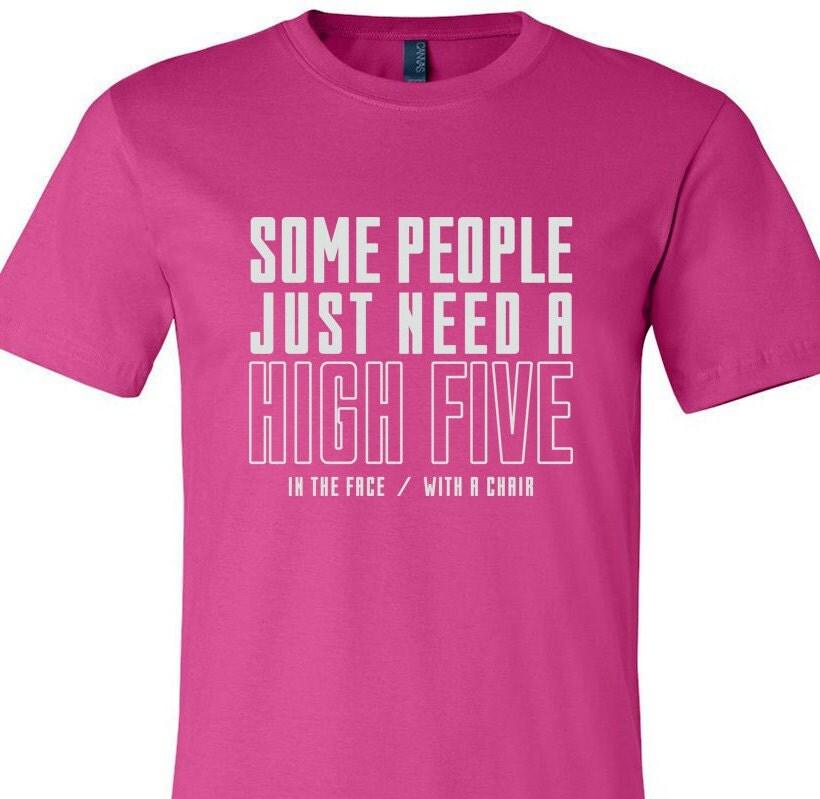 High five T-shirt, Sarcasm Shirts, Funny Tshirt, Men Tshirt, Women ...