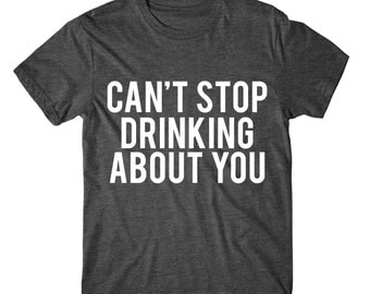 Can't Stop Drinking About You, Womens Graphic Tee, Womens Graphic Tshirt, Womens Graphic Tees, Glitter And Neon Print