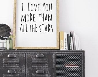 I Love You More Than All The Stars Printable Quote Black and White Nursery Art Nursery Wall Art Kids Room Decor Print Quote Decor Kids