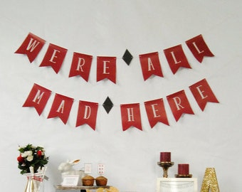 Alice in Wonderland Banner, Instant Download, We're All Mad Here, Party Banner